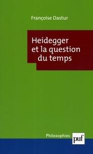 Françoise Dastur - Heidegger et la question du temps.