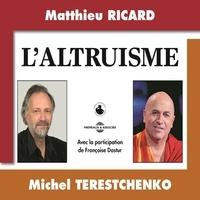 Françoise Dastur et Matthieu Ricard - L'altruisme.