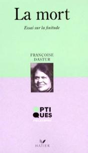 Françoise Dastur - LA MORT. - Essai sur la finitude.
