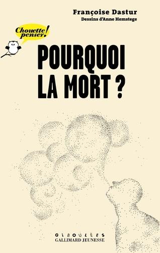 Françoise Dastur - Pourquoi la mort ?.