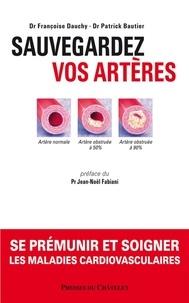 Françoise Dauchy et Patrick Bautier - Sauvegardez vos artères.