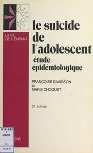 Françoise Davidson et Marie Choquet - Le suicide de l'adolescent : étude épidémiologique et statistique.