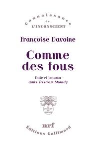"""Françoise Davoine - Comme des fous - Folie et trauma dans """"Tristram Shandy""""."""