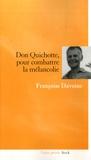Françoise Davoine - Don Quichotte, pour combattre la mélancolie.