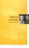 Françoise Davoine et Jean-Max Gaudillière - Histoire et trauma - La folie des guerres.
