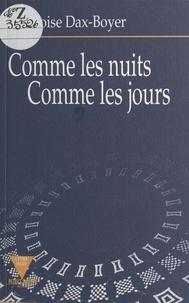 Françoise Dax-Boyer - Comme les nuits comme les jours.