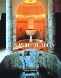 Françoise de Bonneville - Le livre du bain.