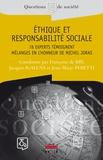 Françoise de Bry et Jacques Igalens - Ethique et responsabilité sociale - 78 experts témoignent, Mélanges en l'honneur de Michel Joras.