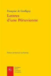 Françoise de Graffigny - Lettres d'une péruvienne.