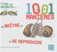 Françoise de Guibert et Véronique Gaspaillard - 1001 manières de naître et de se reproduire.