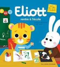 Françoise de Guibert et Olivier Latyk - Eliott Tome 13 : Eliott rentre à l'école.