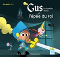 Françoise de Guibert et  Dankerleroux - Gus le chevalier minus  : Gus le chevalier minus et l'épée du roi.
