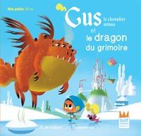 Françoise de Guibert et  Dankerleroux - Gus le chevalier minus  : Gus le chevalier minus et le dragon du grimoire.