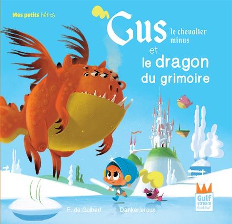 Gus le chevalier minus  Gus le chevalier minus et le dragon du grimoire