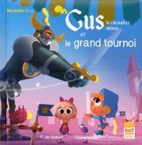 Françoise de Guibert et  Dankerleroux - Gus le chevalier minus  : Gus le chevalier minus et le grand tournoi.