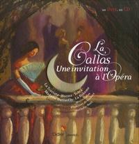Françoise de Guibert et Nathalie Novi - La Callas - Une invitation à l'opéra. 1 CD audio