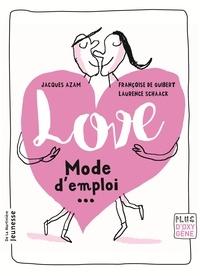 Love, Mode d'emploi - Françoise de Guibert |