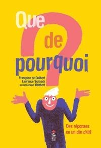 Françoise de Guibert et Laurence Schaack - Que de pourquoi ? - Des réponses en un clin d'oeil.