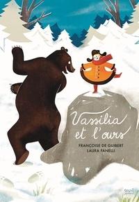 Françoise de Guibert et Laura Fanelli - Vassilia et l'ours.