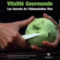 Françoise De Keuleneer et Pol Grégoire - Vitalité gourmande - Les secrets de l'alimentation vive.
