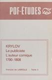 Françoise de Labriolle - Krylov (2) : Le publiciste, l'auteur comique 1790-1808.