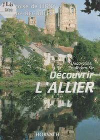 Françoise de Ligny et André Recoules - Découvrir l'Allier.