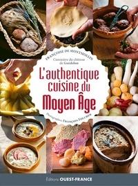 Françoise de Montmollin - L'authentique cuisine du Moyen Age.