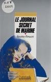 Françoise Deau et Sandrine Pernusch - Le journal secret de Marine.