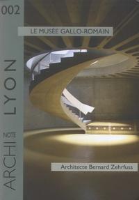 Françoise Debuyst - Le musée gallo-romain - Architecte Bernard Zehrfuss.