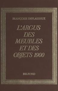 Françoise Deflassieux - L'argus des meubles et objets 1900.