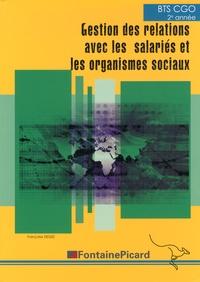 Françoise Degez et Jean Aldon - Gestion des relations avec les salariés et les organismes sociaux BTS CGO 2e année - Avec un livret informatique BEP.