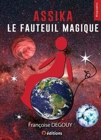 Françoise Degouy - Assika et Moi - Le fauteuil magique.