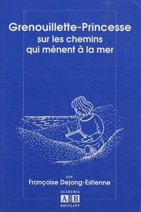 Françoise Dejong-Estienne - Grenouillette-Princesse sur les chemins qui mènent à la mer.