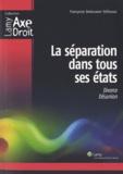 Françoise Dekeuwer-Défossez - La séparation dans tous ses états - Divorce, désunion.