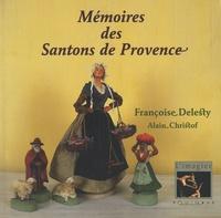 Françoise Delesty et Alain Christof - Mémoires des santons de Provence.