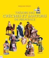 Françoise Delesty - Trésors des crèches et santons de Provence.
