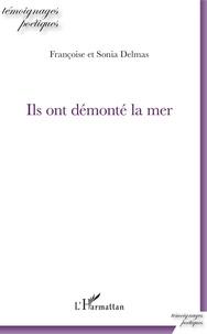 Téléchargez le livre électronique gratuit Ils ont démonté la mer PDF par Françoise Delmas, Sonia Delmas 9782343184180 (Litterature Francaise)