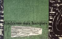 Françoise Delorme - L'adresse aux barques.