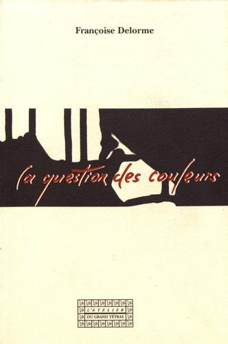 Françoise Delorme - La question des couleurs.