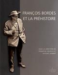 Françoise Delpech et Jacques Jaubert - François Bordes et la préhistoire - Colloque international François Bordes, Bordeaux, 22-24 avril 2009.