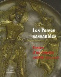 Françoise Demange - Les Perses sassanides - Fastes d'un empire oublié (224-642).