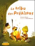 Françoise Demars et Samuel Ribeyron - La tribu des Préhistos.