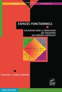 Francoise Demengel et Gilbert Demengel - Espaces fonctionnels - Utilisation dans la résolution des équations aux dérivées partielles.