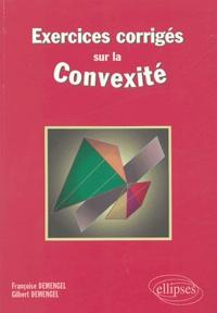 Francoise Demengel et Gilbert Demengel - Exercices corrigés sur la convexité.
