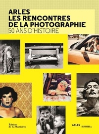 Arles, les rencontres de la photographie- 50 ans d'histoire - Françoise Denoyelle pdf epub