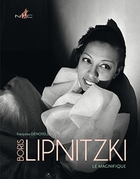 Françoise Denoyelle - Boris Lipnitzki - Le magnifique.
