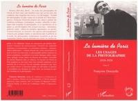 Françoise Denoyelle - La lumière de Paris Tome 2 - Les usages de la photographie, 1919-1939.