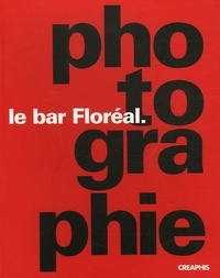 Françoise Denoyelle - Le bar Floréal - Photographie.
