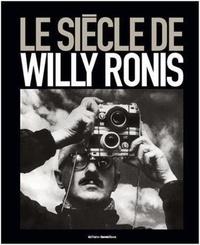 Françoise Denoyelle - Le siècle de Willy Ronis.