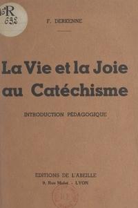 Françoise Derkenne et Paul-Marie Sirot - La vie et la joie au catéchisme - Introduction pédagogique.